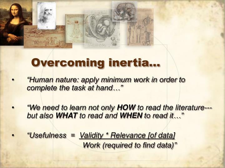 Overcoming inertia…