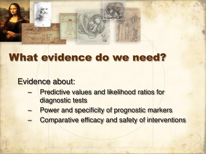 What evidence do we need?