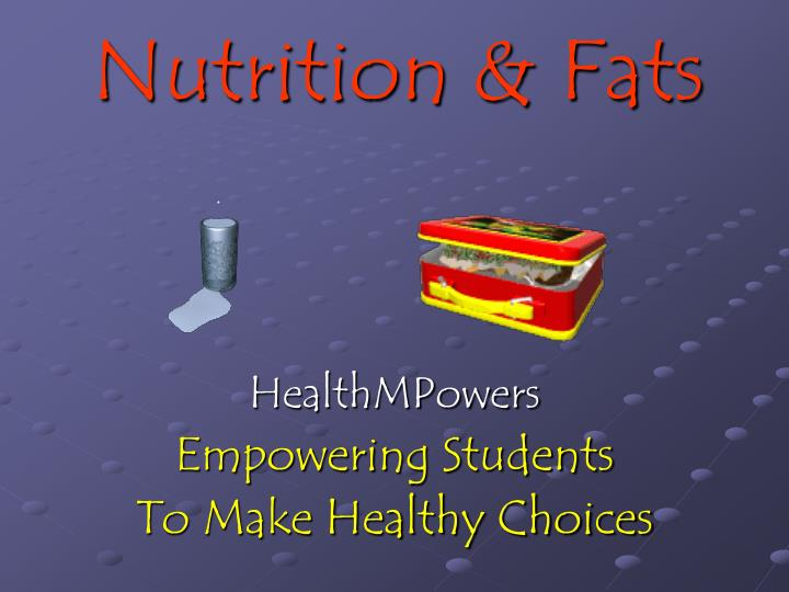 Nutrition fats