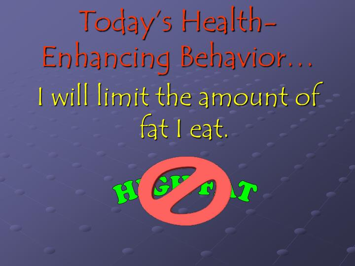 Today's Health-Enhancing Behavior…