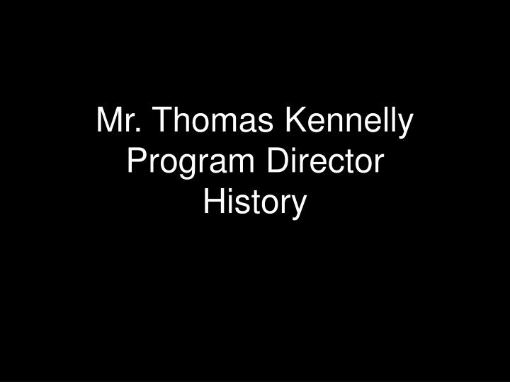 Mr. Thomas Kennelly