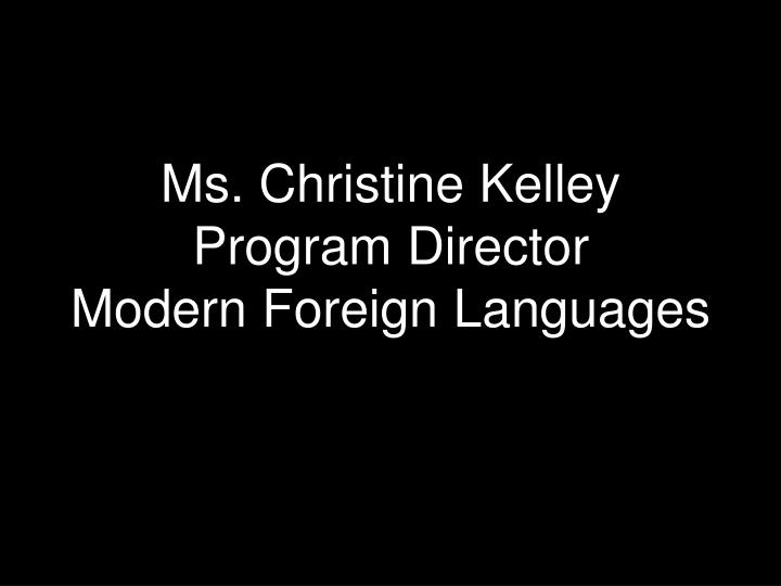 Ms. Christine Kelley