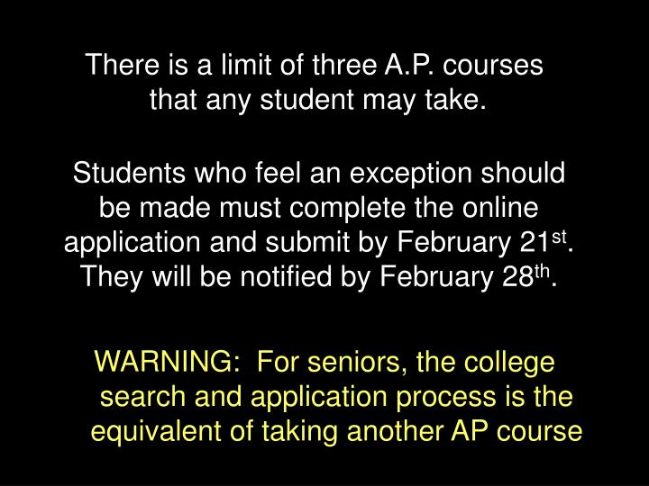 There is a limit of three A.P. courses