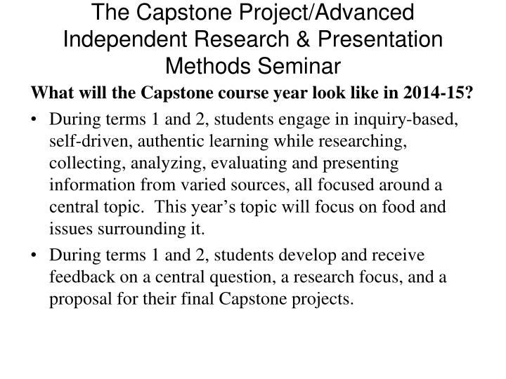 The Capstone Project/Advanced Independent Research & Presentation Methods Seminar