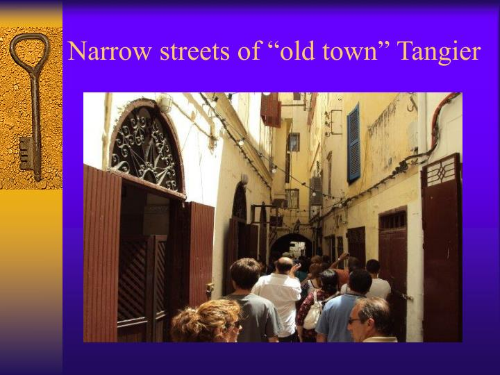 "Narrow streets of ""old town"" Tangier"