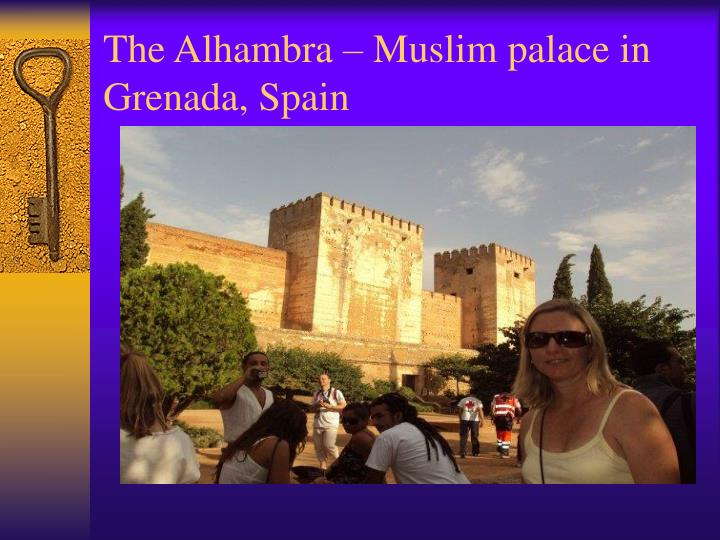 The Alhambra – Muslim palace in Grenada, Spain