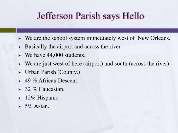 Jefferson Parish says Hello