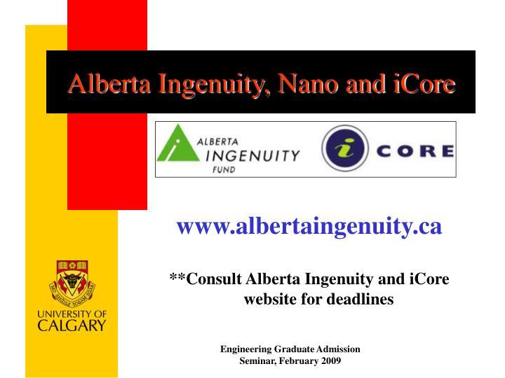 Alberta Ingenuity, Nano and iCore