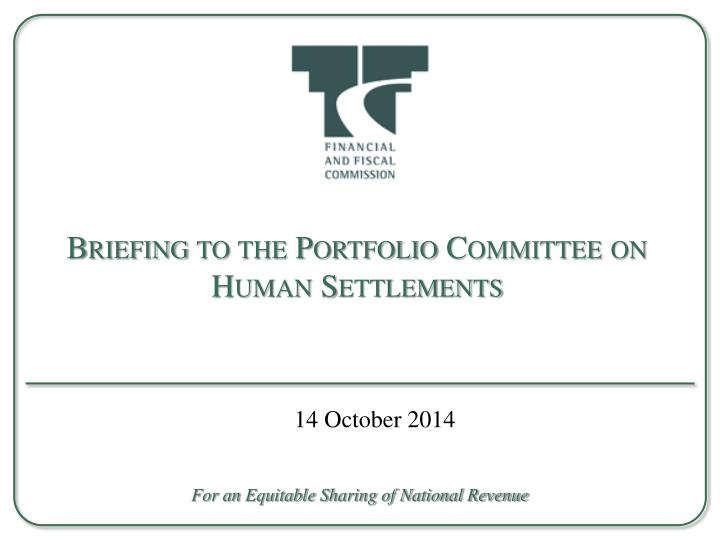 Briefing to the portfolio committee on human settlements