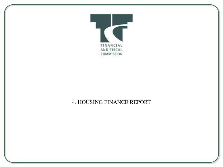 4. HOUSING FINANCE REPORT