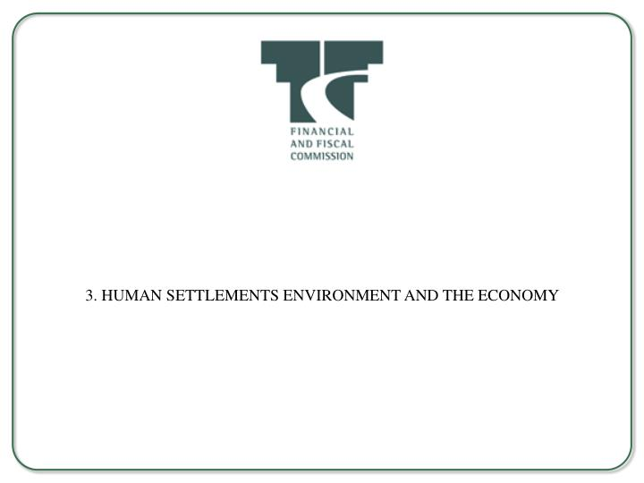 3. HUMAN SETTLEMENTS ENVIRONMENT AND THE ECONOMY