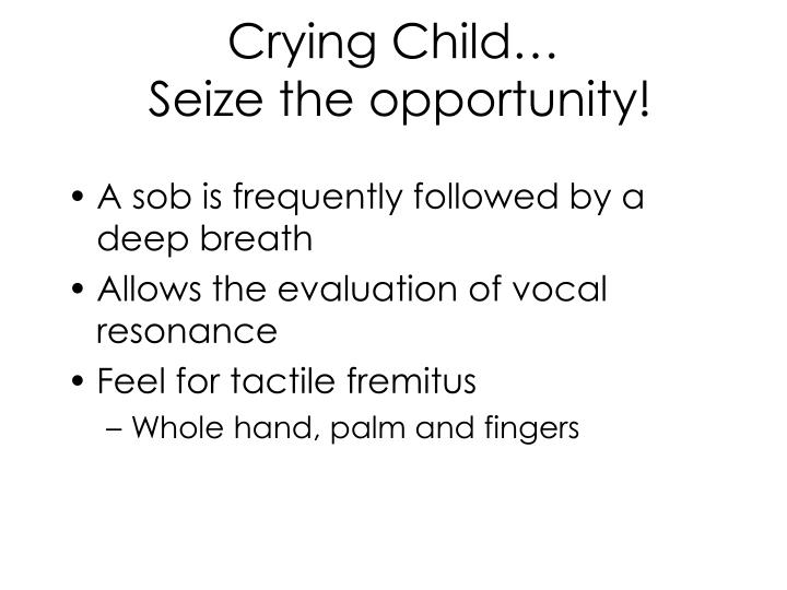 Crying Child…