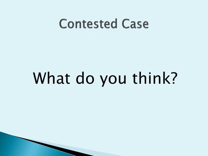 Contested Case