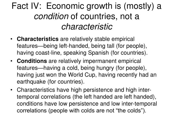 Fact IV:  Economic growth is (mostly) a
