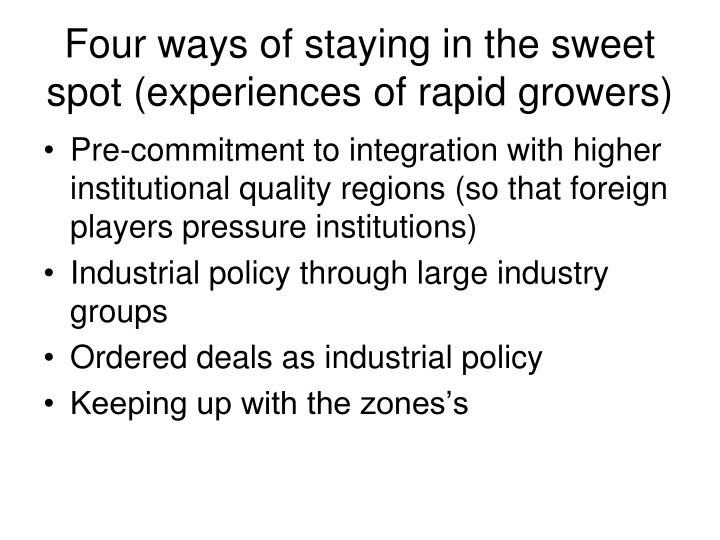 Four ways of staying in the sweet spot (experiences of rapid growers)