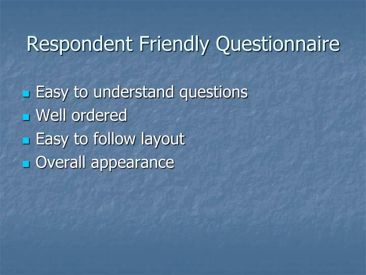 Respondent Friendly Questionnaire