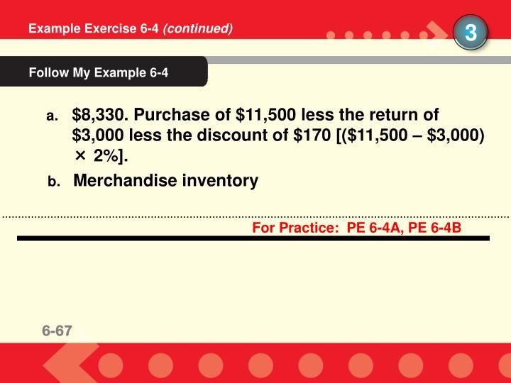 For Practice:  PE 6-4A, PE 6-4B