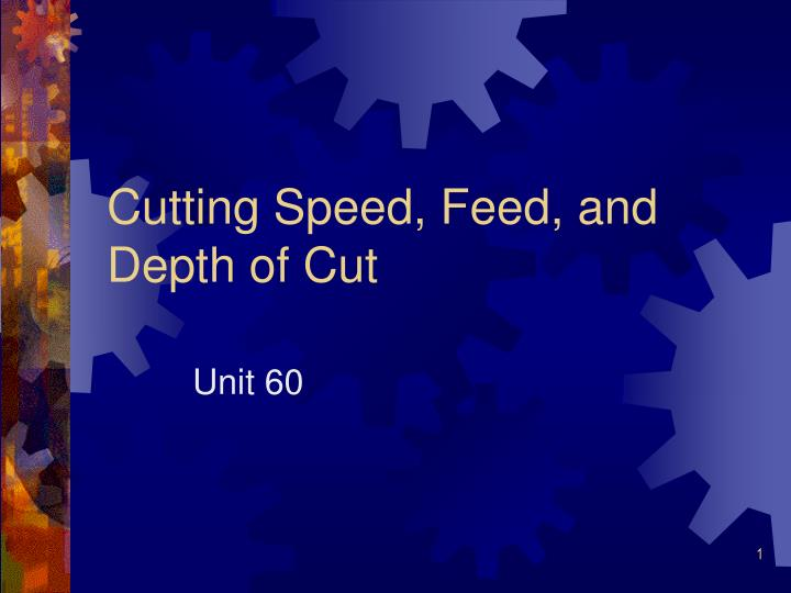 Cutting speed feed and depth of cut