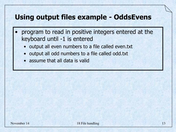 Using output files example - OddsEvens