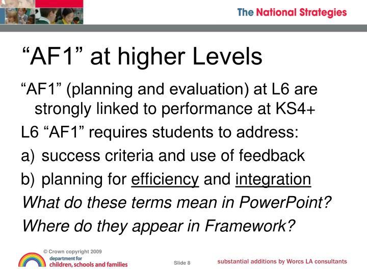 """""""AF1"""" at higher Levels"""