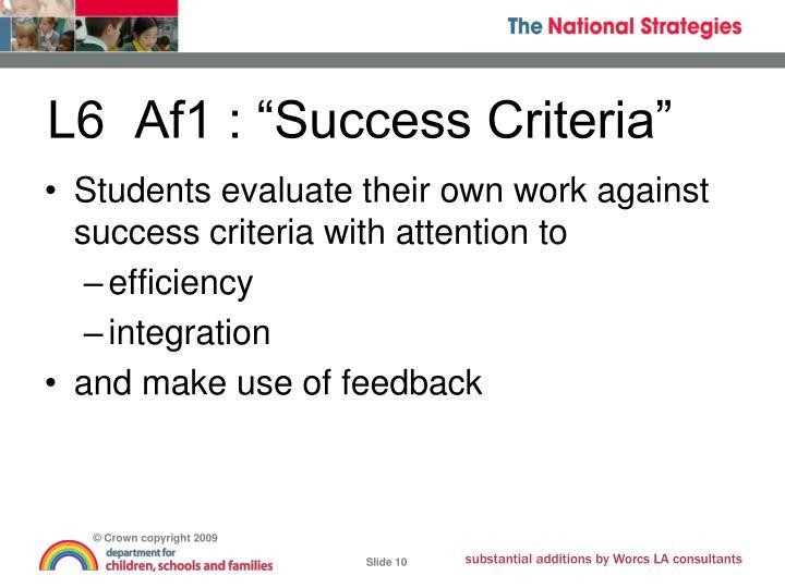 """L6  Af1 : """"Success Criteria"""""""