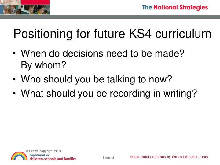 Positioning for future KS4 curriculum