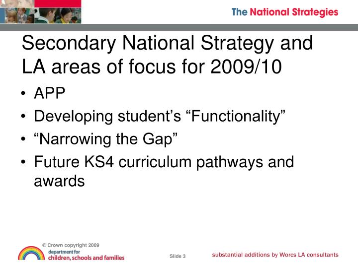 Secondary national strategy and la areas of focus for 2009 10