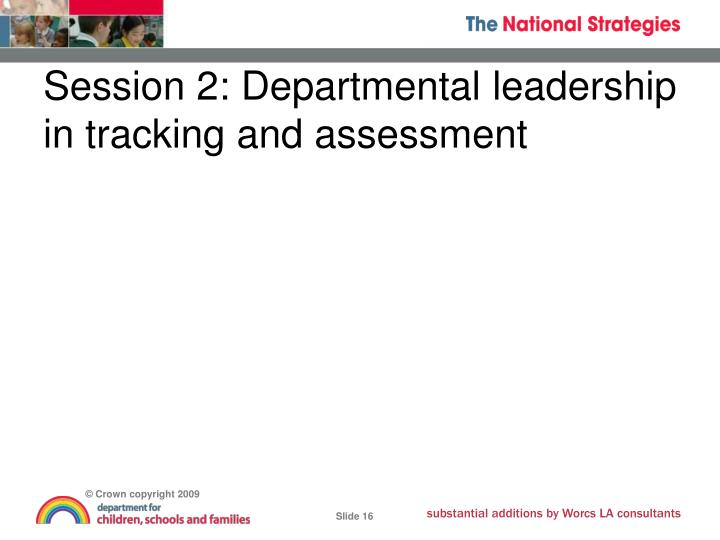 Session 2: Departmental leadership in tracking and assessment