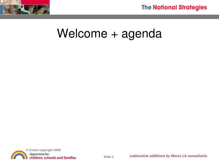 Welcome + agenda