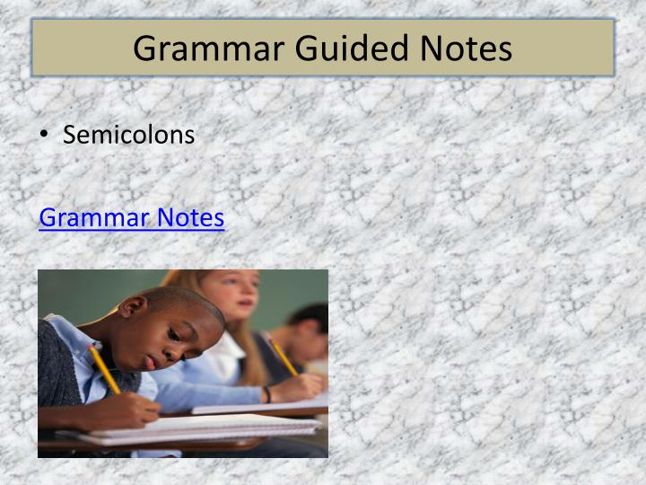 Grammar Guided Notes