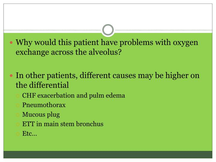 Why would this patient have problems with oxygen exchange across the alveolus?
