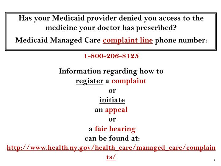 Has your Medicaid provider denied you access to the medicine your doctor has prescribed?