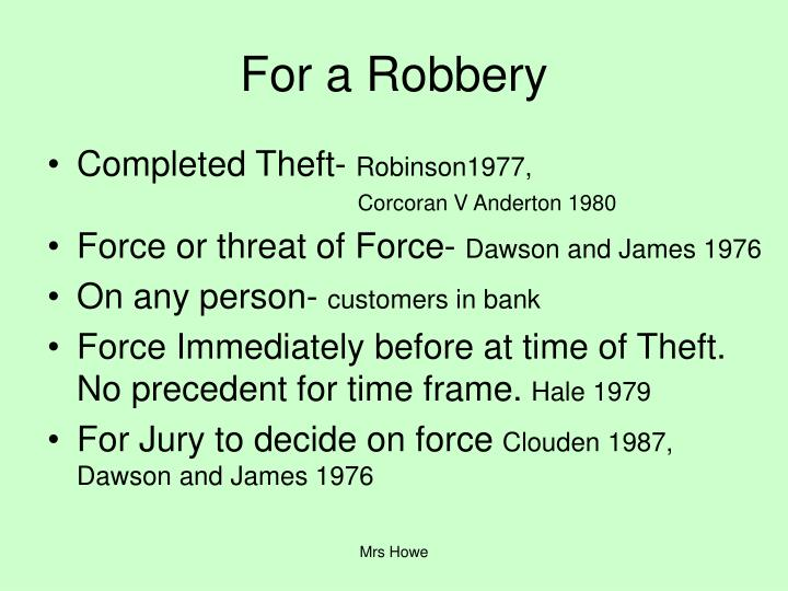 For a Robbery