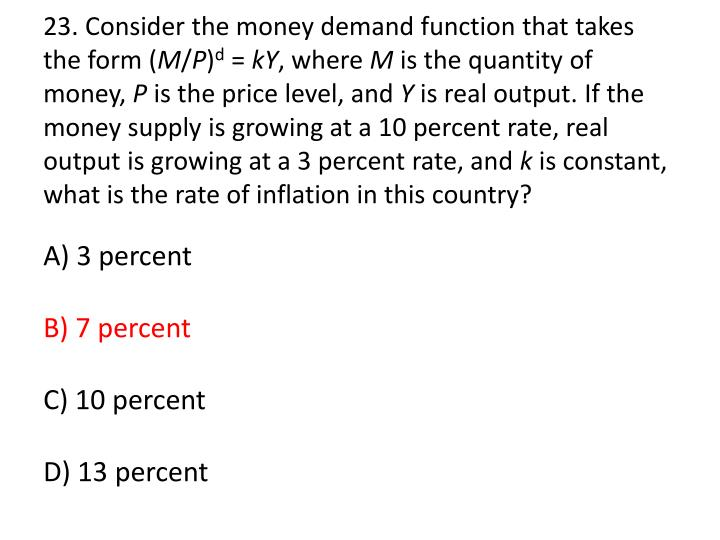 23. Consider the money demand function that takes the form (