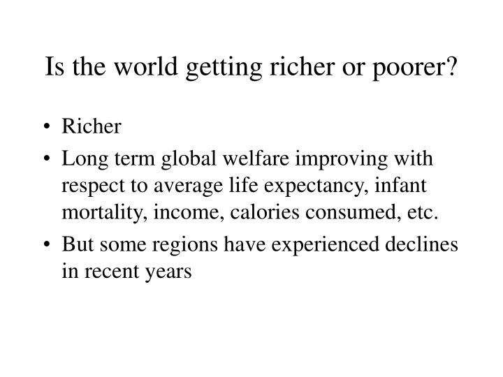 Is the world getting richer or poorer?