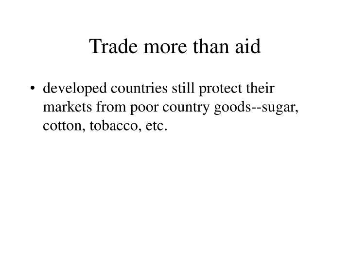 Trade more than aid