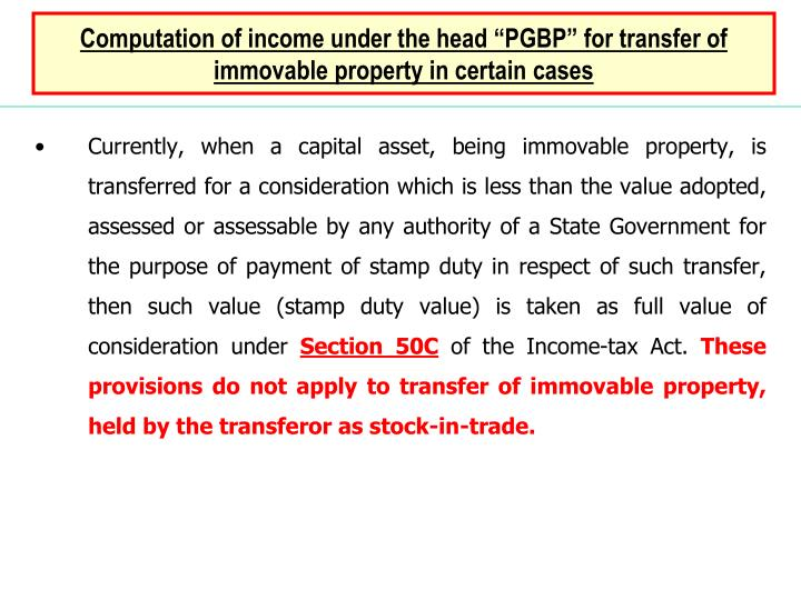 "Computation of income under the head ""PGBP"" for transfer of immovable property in certain cases"
