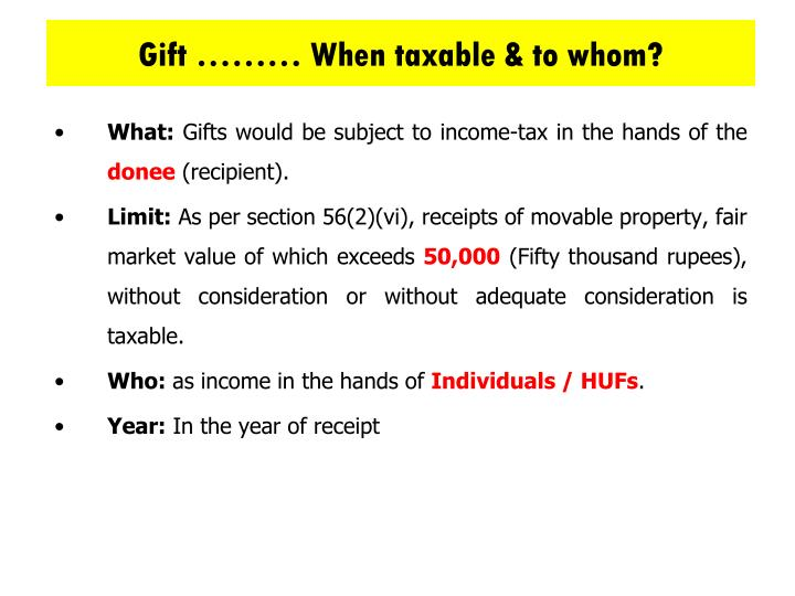 Gift ……… When taxable & to whom?