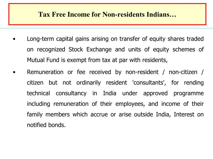 Tax Free Income for Non-residents Indians…