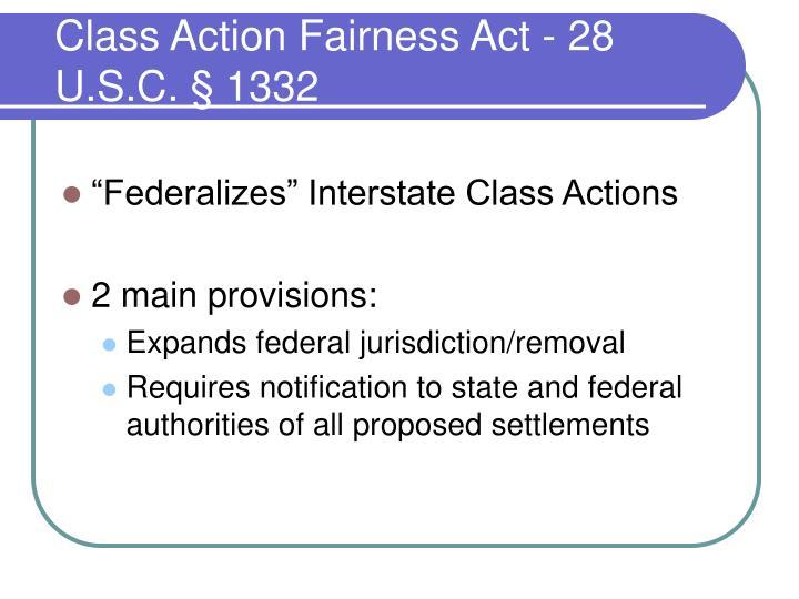 Class Action Fairness Act - 28 U.S.C.