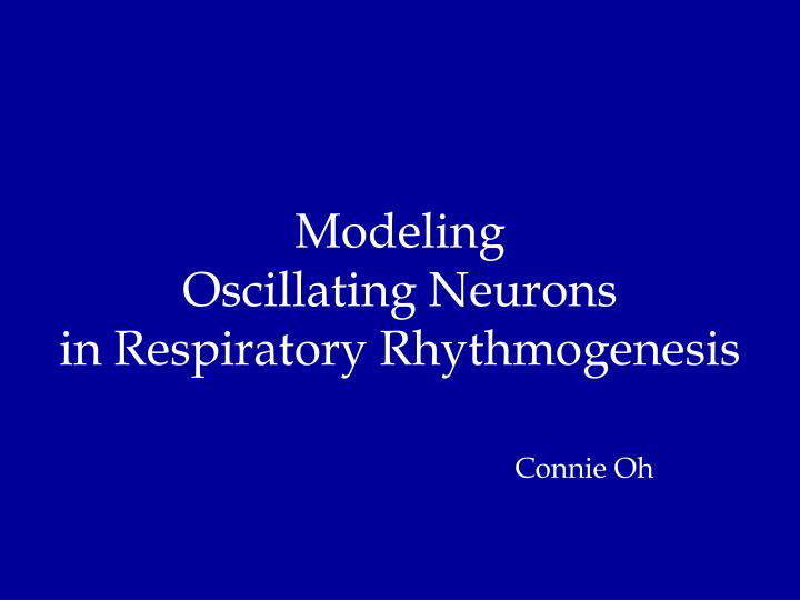 Modeling oscillating neurons in respiratory rhythmogenesis