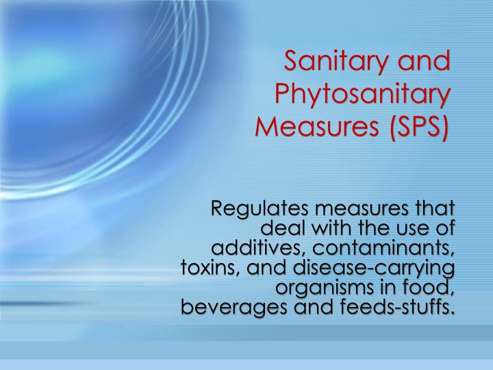 Sanitary and Phytosanitary Measures (SPS)