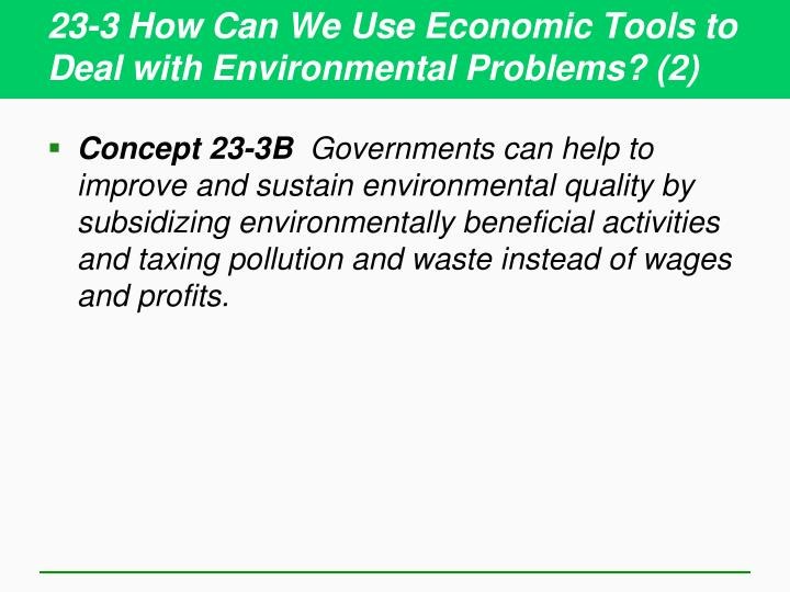 23-3 How Can We Use Economic Tools to Deal with Environmental Problems? (2)