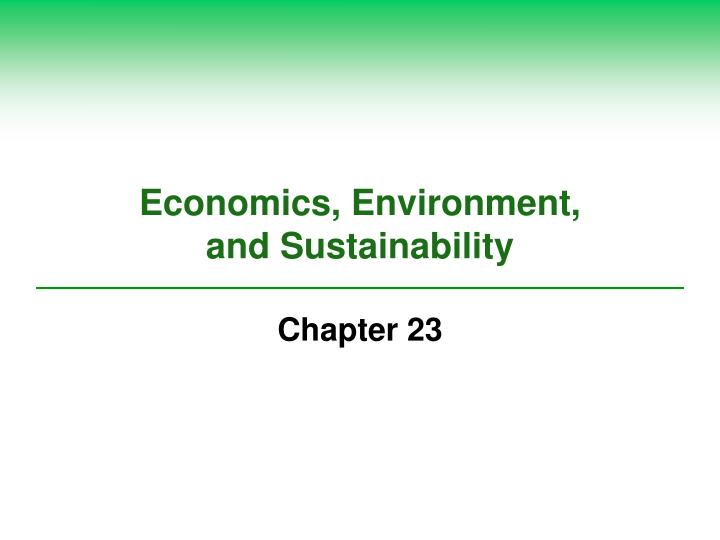 Economics environment and sustainability