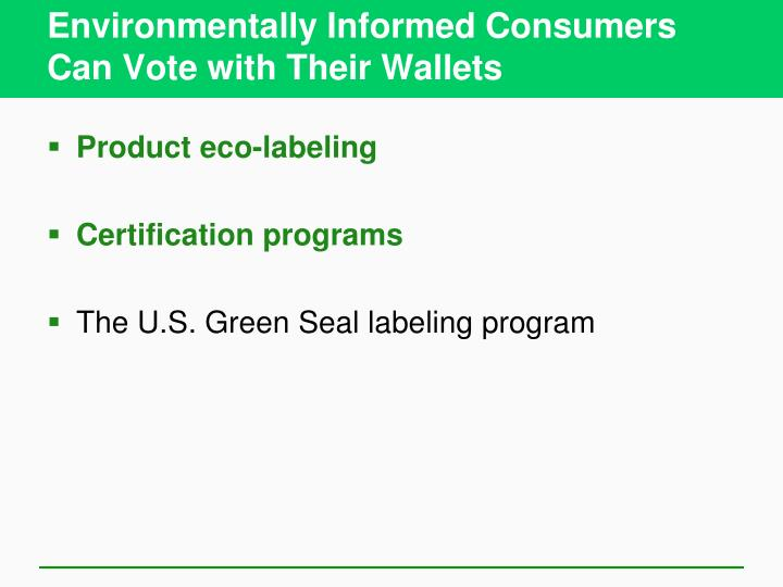 Environmentally Informed Consumers Can Vote with Their Wallets