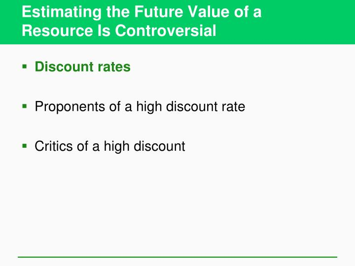 Estimating the Future Value of a Resource Is Controversial