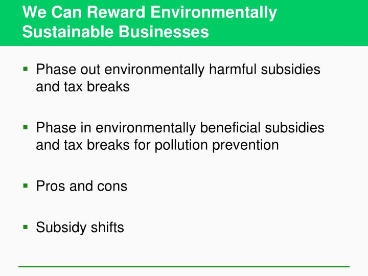 We Can Reward Environmentally Sustainable Businesses