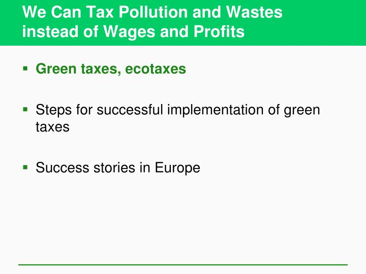 We Can Tax Pollution and Wastes instead of Wages and Profits