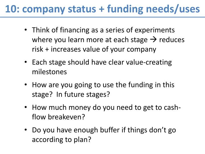 10: company status + funding needs/uses