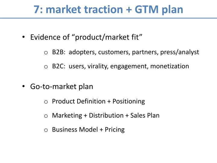 7: market traction + GTM plan